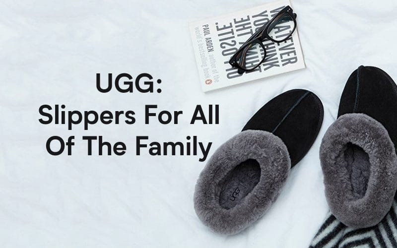 Ugg: Slippers for All of the Family
