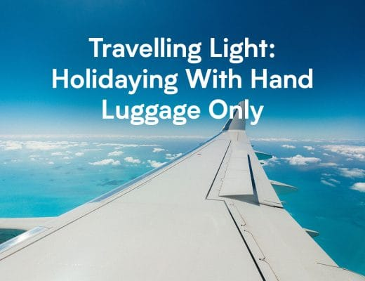Travelling Light: Holidaying With Hand Luggage Only Featured Image